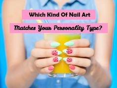 Which Kind Of Nail Art Matches Your Personality Type? I got the performer- mosaic tiles