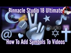 Pinnacle Studio 18 & 19 Ultimate - Symbols & Icons Tutorial - YouTube