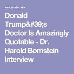 Donald Trump's Doctor Is Amazingly Quotable - Dr. Harold Bornstein Interview