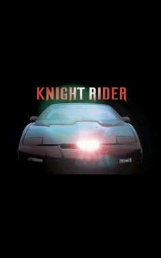 Knight Rider. I use to LOVE this show as a kid.