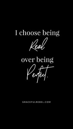 I choose being real over being perfect. Daily Affirmations for bold & brilliant . - I choose being real over being perfect. Daily Affirmations for bold & brilliant women by Graceful R - Positive Quotes For Life Encouragement, Positive Quotes For Life Happiness, Positive Quotes For Women, Quotes On Positive Thinking, Real Women Quotes, Meaningful Sayings, Be Bold Quotes, Quotes To Live By, Quotes About Being Bold