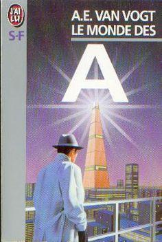 Publication: Le monde des Ā  Authors: A. E. van Vogt Year: 1993-09-20 ISBN: 2-277-13362-0 [978-2-277-13362-9] Publisher: J'ai Lu Pub. Series: J'ai Lu - Science Fiction Pub. Series #: 362  Cover: Hubert De Lartigue