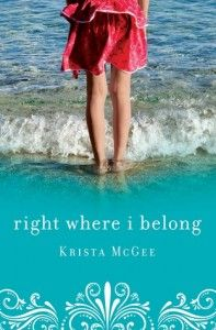 Right Where I Belong by Krista McGee  - Great YA read!