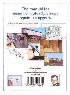 Manual for Mobile/Manufactured Home Repair & Upgrade - Lisa Shami - Mobile Home Redo, Mobile Home Repair, Mobile Home Makeovers, Mobile Home Living, Mobile Home Decorating, Diy Home Repair, Mobile Home Renovations, Remodeling Mobile Homes, Home Remodeling