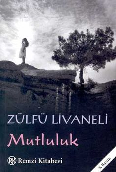 Mutluluk (Happiness) by Livaneli. I Love Books, Books To Read, My Books, Technology Humor, Reading Quotes, Film Music Books, Design Quotes, Book Lists, Book Worms