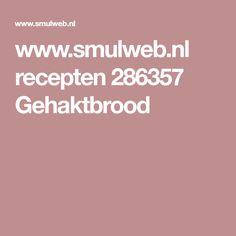 www.smulweb.nl recepten 286357 Gehaktbrood