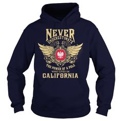 Pole in CaliforniaPole in California? This hoodie & T-Shirt is yours now!  Choose your color style and Buy it now. Not available in stores. 100% statifaction guarantee or your money back! (for ANY reason)  TIPs: Order 2 of more you save on shipping!  => P/s: If you dont like this design = > You can find more by type in SEARCH BARPole in California