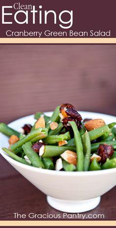 Clean Eating Cranberry Green Bean Salad. http://www.thegraciouspantry.com/clean-eating-cranberry-green-bean-salad/