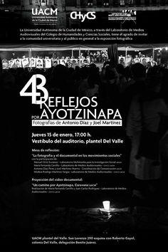 """""""43 Reflejos por Ayotzinapa"""", Exposición Fotográfica, Enero 15, Ciudad de México. FUE EL ESTADO: #YaMeCansé #MéxicoEstadoFallido #MéxicoViolento #Impunidad #Represión #DDHH #Ayotzinapa #Iguala #Guerrero #México #Normalistas #AyotzinapaSomosTodos #JusticiaParaAyotzinapa #JusticeForAyotzinapa #YoSoyAyotzinapa #AcciónGlobalPorAyotzinapa #Artículo39RenunciaEPN #EPN #20NovMx #CriminalizaciónDeLaProtesta #Censura #Corrupción #PRI #NosFaltan43"""