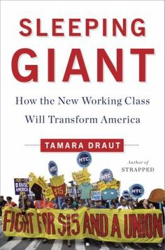Today's working class is a sleeping giant. And as Tamara Draut makes abundantly clear, it is just now waking up to its untapped political power. Sleeping Giant is the first major examination of the new working class and the role it will play in our economic and political future. Blending moving individual narratives, historical background, and sophisticated analysis, Draut forcefully argues that this newly energized class is far along in the process of changing America for the better. 4/5