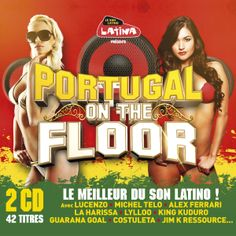 Portugal On The Floor - Le meilleur du son Latino - https://itunes.apple.com/fr/album/radio-latina-presente-portugal/id663814600 #Lucenzo #MichelTelo #AlexFerrari #LaHarissa #Lylloo #KingKuduro #GuaranaGoal #Costuleta #JimKRessource #Latin