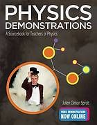 Physics demonstrations : a sourcebook for teachers of physics
