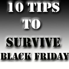 10 Tips to Survive Black Friday