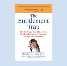 The Entitlement Trap: How to rescue your child with a new family system of choosing, earning and ownership. www.powerofmoms.com