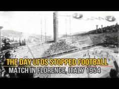 Close Encounters UFO: The Day UFOs Stopped Football Match in Florence, I...