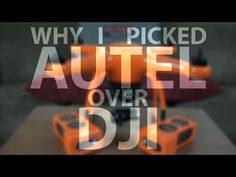 Why I picked Autel over DJI