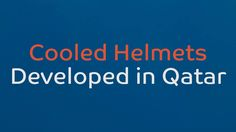 Take a closer look at the cooled helmets designed in #Qatar by the SC, Qatar University & Aspire Zone and how they work
