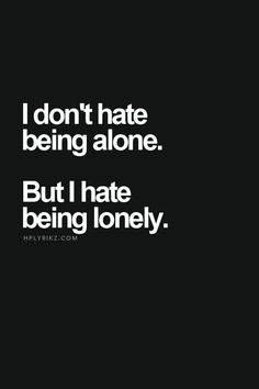 8 Best I Dont Want To Be Lonely Anymore Images Thoughts Life