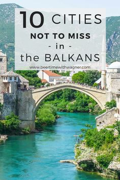 10 cities in the Balkans not to miss on your next European vacation!