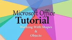 Microsoft Office 2016 Tutorial  | Working With Shapes and Drawing Tools