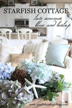 Late summer updates for Starfish Cottage...blues and burlaps...using decor I already own...entire makeover cost under $10!!! www.starfishcottageblog.com