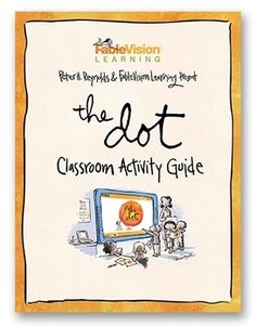 The Dot Classroom Activity Guide by Peter H. Reynolds now available!