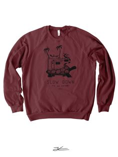Slow Down Sweatshirt