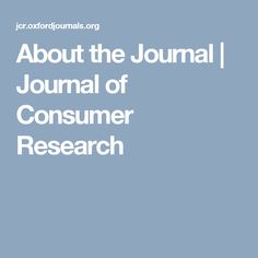 Founded in the Journal of Consumer Research publishes scholarly research that describes and explains consumer behavior Scientific Journal, Consumer Behaviour, My Journal, Research, Behavior, Journals, Search, Behance, Journal Art