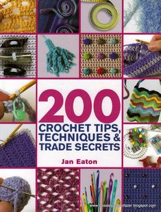 200 crochet tips,techniques & trade secrets by jan eaton Crochet techniques, crochet tips, crochet tricks Knitting Books, Knitting Stitches, Crochet Cross, Irish Crochet, Quick Crochet, Free Crochet, Stitch Patterns, Crochet Patterns, Trade Secret