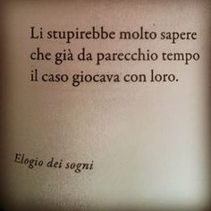 Poetry Quotes, Words Quotes, Art Quotes, Tattoo Quotes, Love Quotes, Funny Quotes, Sayings, Italian Phrases, Italian Quotes