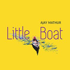 Ajay Mathur - Little Boat - Zero Magazine Zero, Boat, Magazine, Music, Movies, Movie Posters, Musica, Dinghy, Musik