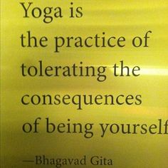 Yoga Is The Practice Of Tolerating The Consequences Of Being Yourself!  Come to Clarkston Hot Yoga in Clarkston, MI for all of your Yoga and fitness needs!  Feel free to call (248) 620-7101 or visit our website www.clarkstonhotyoga.com for more information about the classes we offer!