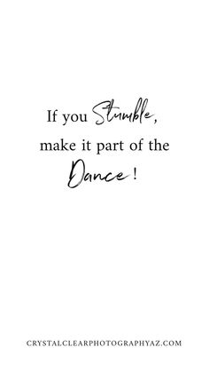Get back up girl. If you sumble, make it part of the dance! Great Quotes, Quotes To Live By, Me Quotes, Motivational Quotes, Inspirational Quotes, Positive Quotes, Girl Boss Quotes, Woman Quotes, Quotes White