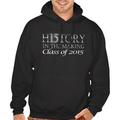 History in the Making, Class of 2015 Graduation Hooded Sweatshirts