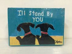 """I'LL STAND BY YOU"""""""" MINI CANVAS 5""""""""x3"""""""""""