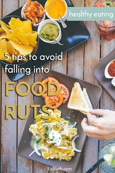 5 tips to help you avoid falling into food ruts or get out of them when you do via @ExSloh | ExSloth.com