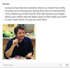 Misha does make me smile, but that one celebrity is Jensen...