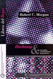Marcel Duchamp y los artistas contemporáneos posmodernos : El arte fuera de la corriente hegemónica : seminarios 1998 : charla con artistas / Robert C. Morgan