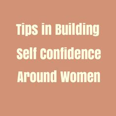 building dating confidence How low self-esteem can affect your relationship with can impact your relationship with your partner by causing you to know before dating an.