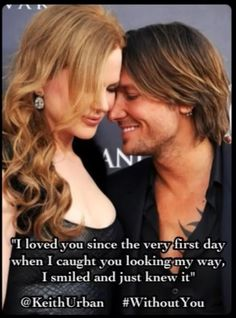 """""""I loved you since the very first day when I caught you looking my way, I smiled and just knew it"""" @Keith Urban #WithoutYou"""