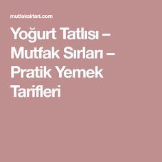 Yoğurt Tatlısı – Mutfak Sırları – Pratik Yemek Tarifleri