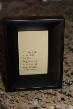 I want to put my favorite love quotes from books, movies, tv shows, ect... On the tables at my reception. <3