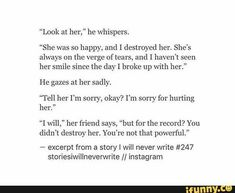 """You didn't destroy her. You're not that powerful."""" - Excerpt From A Story I Will Never Write okay so this could be a conversation between Tyler and Daniel about Alysaa Creative Writing Prompts, Book Writing Tips, Writing Quotes, Book Quotes, Words Quotes, Picture Writing Prompts, Writing Ideas, Quotes Quotes, Qoutes"""