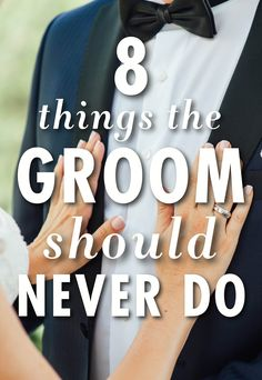 A wedding isn't just all about the bride (really!)--it's also the groom's special day. And while it's perfectly normal to have a few arguments during the planning process, here are eight things a groom should definitely not do in order to keep the peace.