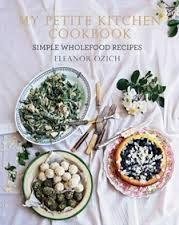 My petite kitchen cookbook : simple wholefood recipes