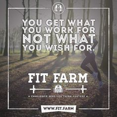 You Get What You Work For, Not What You Wish For. Visit us today at http://fit.farm and challenge your limits. #fitfarm #fit #fitness #fitspo