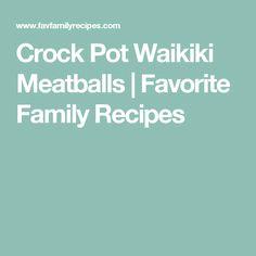 Crock Pot Waikiki Meatballs | Favorite Family Recipes