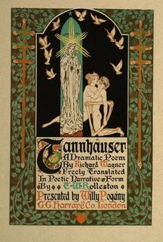 Tannhauser. A Dramatic Poem by Richard Wagner Freely Translated in Poetic Narrative Form by T.W. Rolleston. Presented by Willy Pogany.