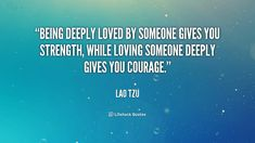 Being Deeply Love by Someone Gives You Strength