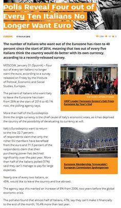 Polls Reveal Four out of Every Ten Italians No Longer Want Euro 31 ene 2015 http://sputniknews.com/europe/20150131/1017593561.html#ixzz3RNS7qa9i